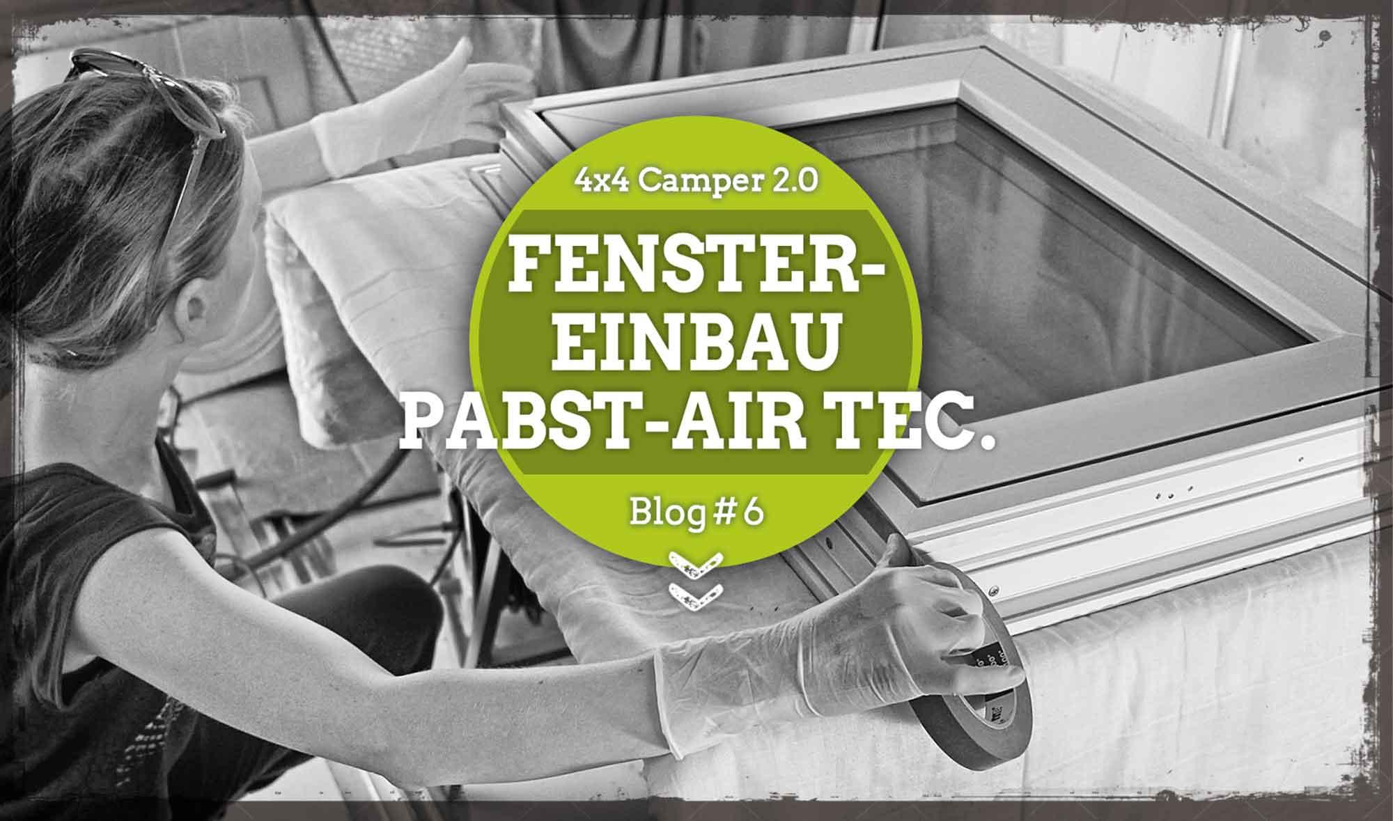 Fenstereinbau Pabst Air Tec Itchywheels 4x4 Weltreise Und